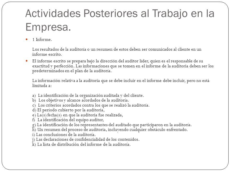Actividades Posteriores al Trabajo en la Empresa. 1 Informe. Los resultados de la auditoría o un resumen de estos deben ser comunicados al cliente en
