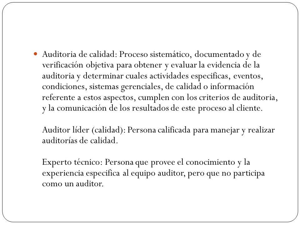 Auditoria de calidad: Proceso sistemático, documentado y de verificación objetiva para obtener y evaluar la evidencia de la auditoria y determinar cua