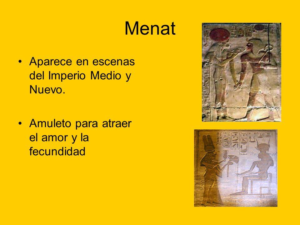 Menat Aparece en escenas del Imperio Medio y Nuevo. Amuleto para atraer el amor y la fecundidad