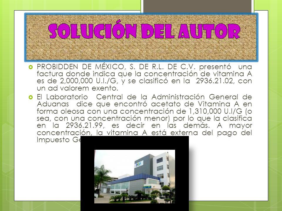 PROBIDDEN DE MÉXICO, S. DE R.L. DE C.V. presentó una factura donde indica que la concentración de vitamina A es de 2,000,000 U.I./G, y se clasificó en