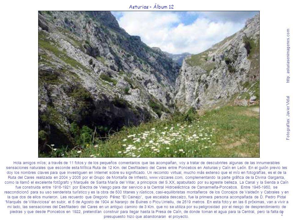 2 Asturias - Álbum 12 Fotografías: Javier Vidal http: asturiasenimagenes.com Hola amigos míos; a través de 11 fotos y de los pequeños comentarios que