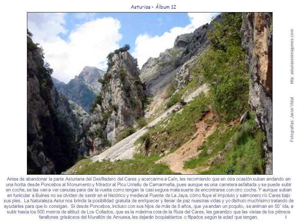 8 Asturias - Álbum 12 Fotografías: Javier Vidal http: asturiasenimagenes.com Antes de abandonar la parte Asturiana del Desfiladero del Cares y acercar