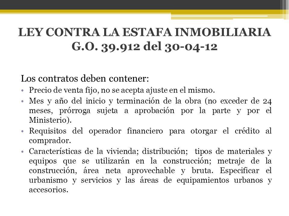 Los contratos deben contener: Precio de venta fijo, no se acepta ajuste en el mismo. Mes y año del inicio y terminación de la obra (no exceder de 24 m