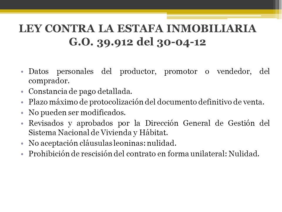 LEY CONTRA LA ESTAFA INMOBILIARIA G.O. 39.912 del 30-04-12 Datos personales del productor, promotor o vendedor, del comprador. Constancia de pago deta