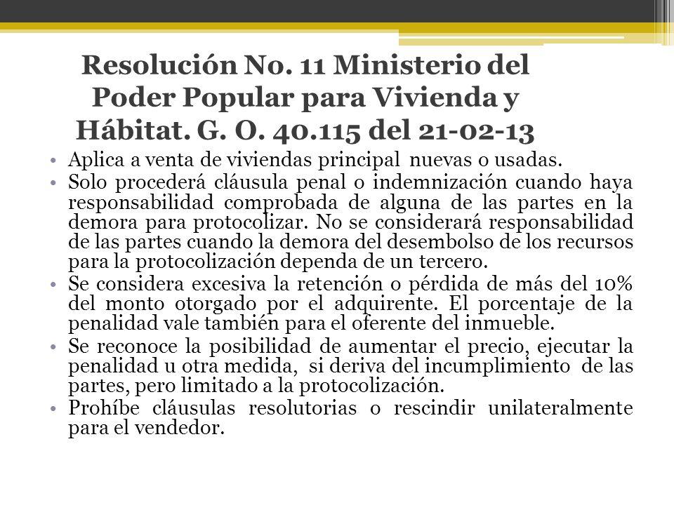 Resolución No. 11 Ministerio del Poder Popular para Vivienda y Hábitat. G. O. 40.115 del 21-02-13 Aplica a venta de viviendas principal nuevas o usada
