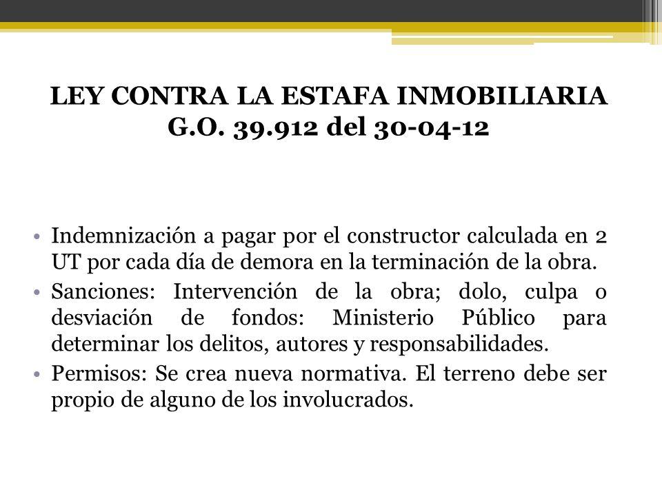 Indemnización a pagar por el constructor calculada en 2 UT por cada día de demora en la terminación de la obra. Sanciones: Intervención de la obra; do