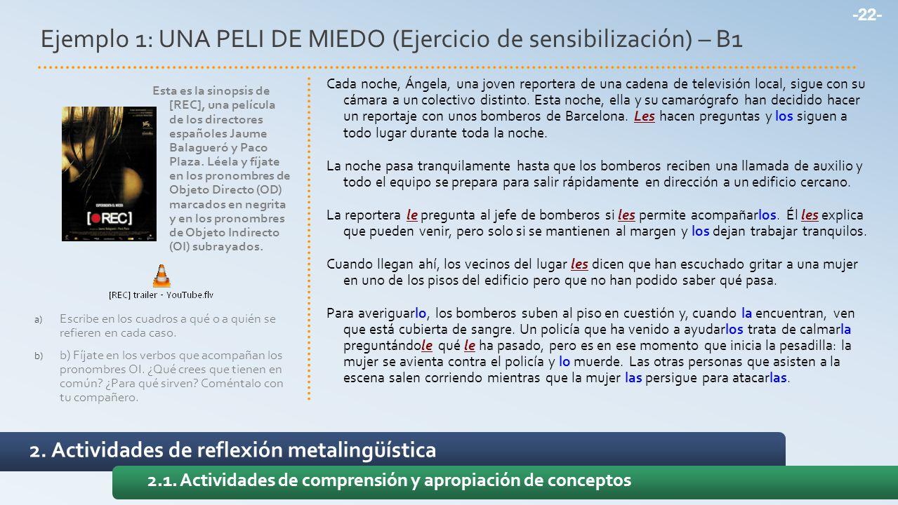 Ejemplo 1: UNA PELI DE MIEDO (Ejercicio de sensibilización) – B1 2. Actividades de reflexión metalingüística 2.1. Actividades de comprensión y apropia