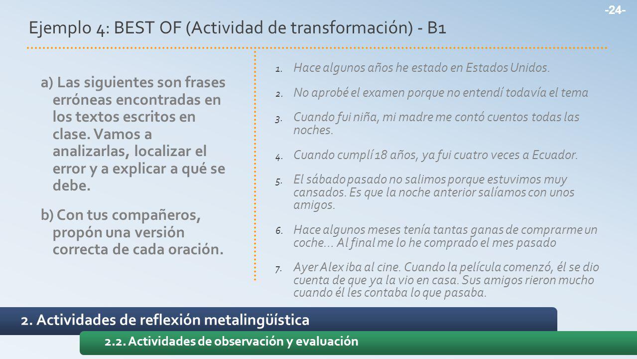 2. Actividades de reflexión metalingüística 2.2. Actividades de observación y evaluación Ejemplo 4: BEST OF (Actividad de transformación) - B1 1. Hace