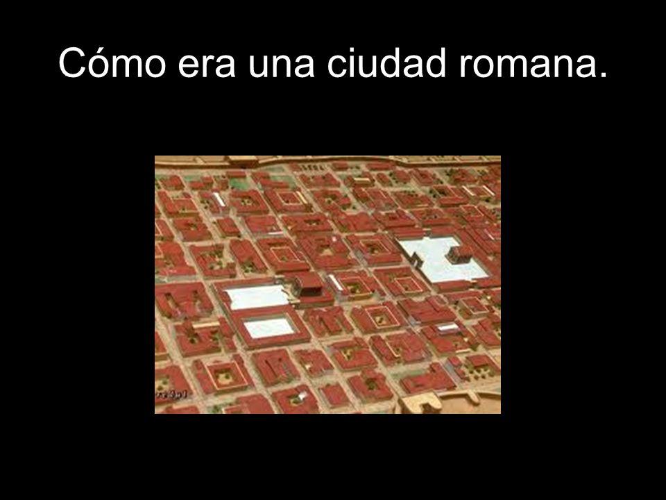 Cómo era una ciudad romana.