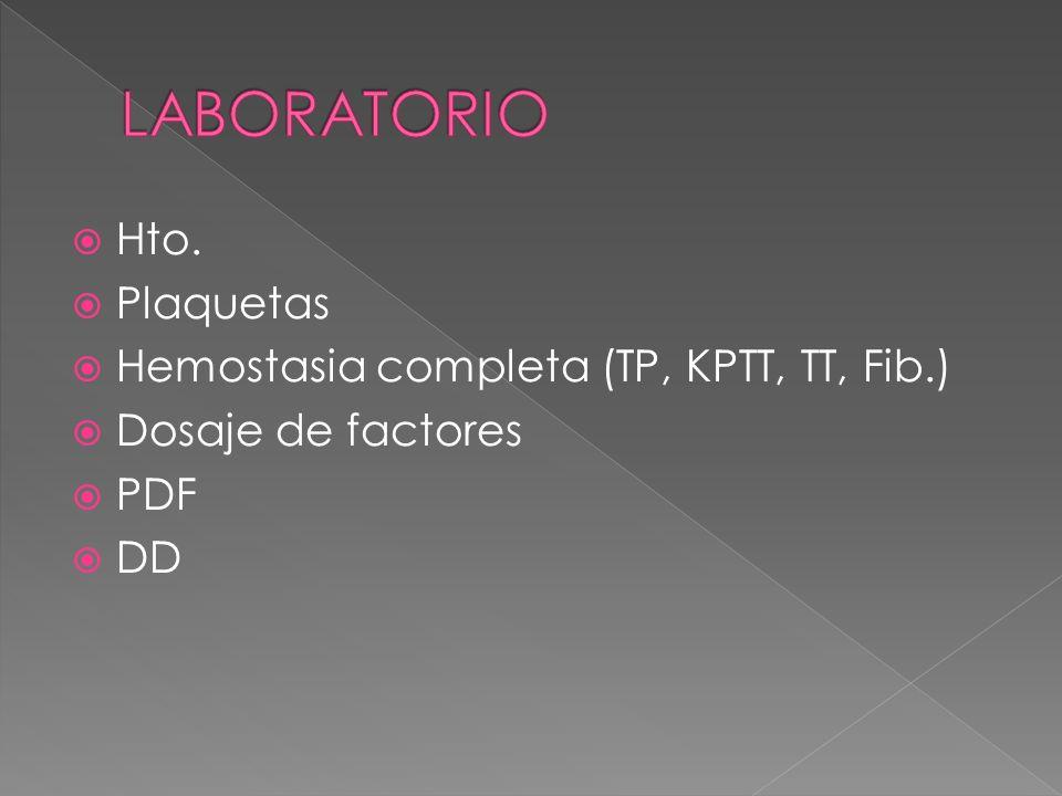 Hto. Plaquetas Hemostasia completa (TP, KPTT, TT, Fib.) Dosaje de factores PDF DD