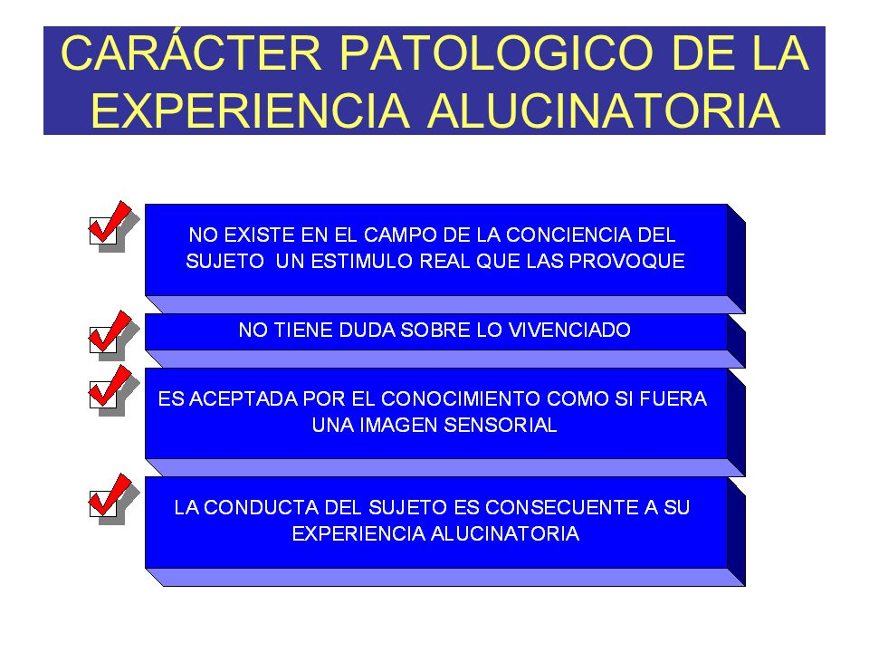 CARÁCTER PATOLOGICO DE LA EXPERIENCIA ALUCINATORIA
