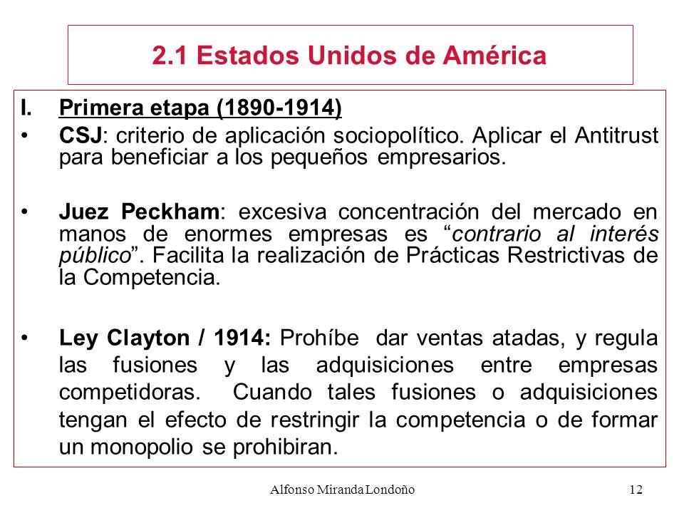 I.Primera etapa (1890-1914) CSJ: criterio de aplicación sociopolítico. Aplicar el Antitrust para beneficiar a los pequeños empresarios. Juez Peckham: