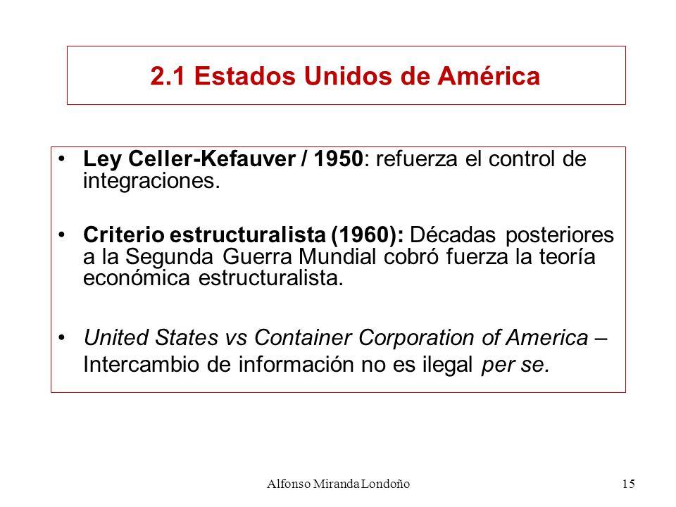 Ley Celler-Kefauver / 1950: refuerza el control de integraciones. Criterio estructuralista (1960): Décadas posteriores a la Segunda Guerra Mundial cob