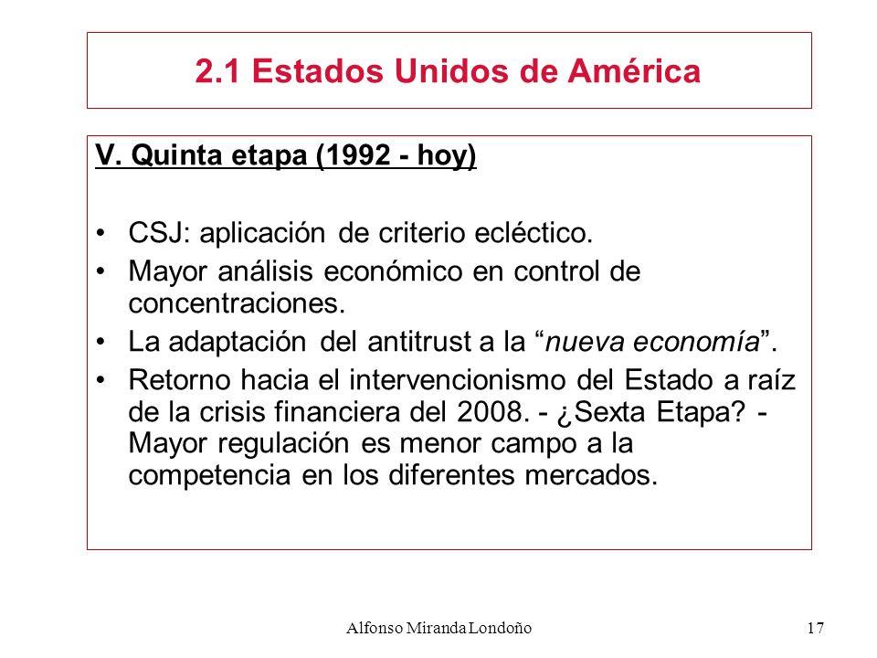 Alfonso Miranda Londoño17 V. Quinta etapa (1992 - hoy) CSJ: aplicación de criterio ecléctico. Mayor análisis económico en control de concentraciones.