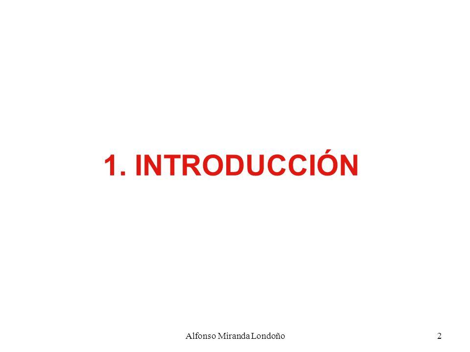 Alfonso Miranda Londoño2 1. INTRODUCCIÓN