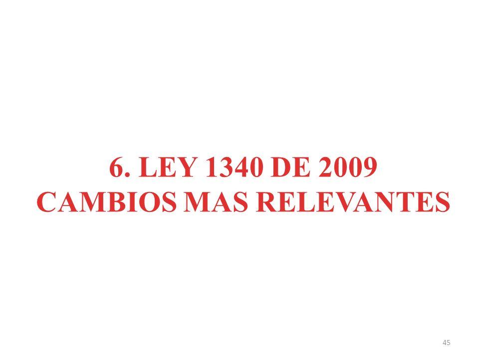 6. LEY 1340 DE 2009 CAMBIOS MAS RELEVANTES 45