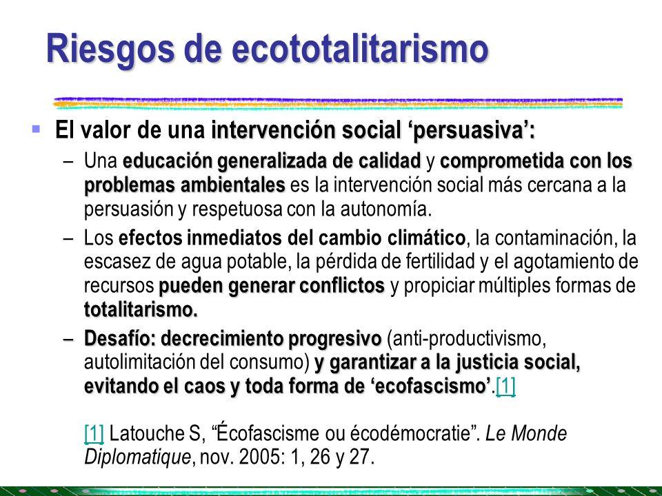 Riesgos de ecototalitarismo intervención social persuasiva: El valor de una intervención social persuasiva: educación generalizada de calidadcompromet
