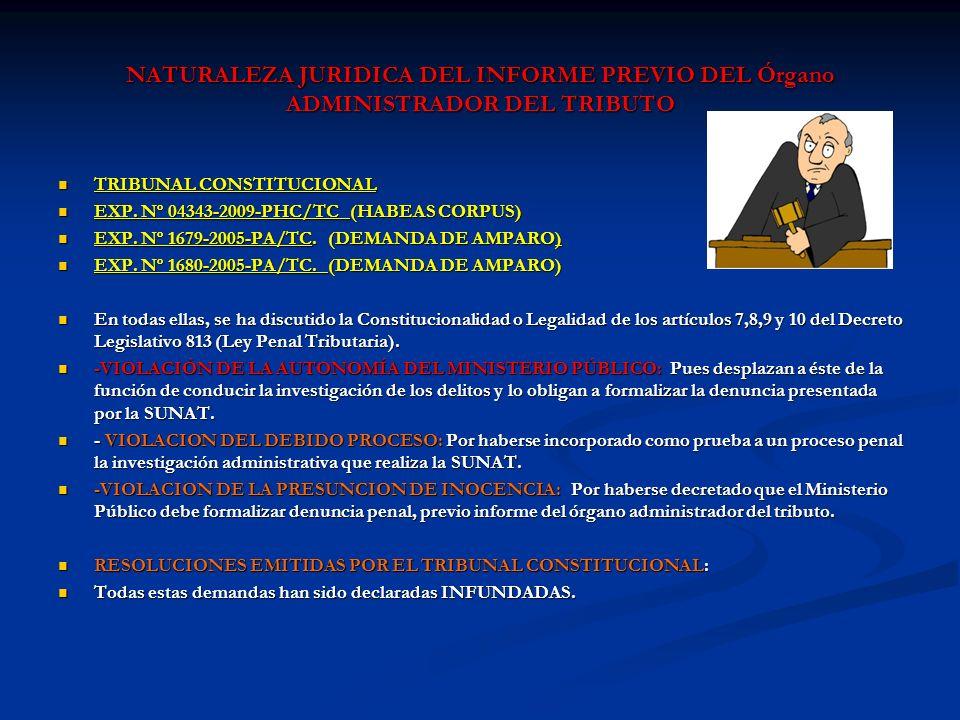 NATURALEZA JURIDICA DEL INFORME PREVIO DEL Órgano ADMINISTRADOR DEL TRIBUTO TRIBUNAL CONSTITUCIONAL TRIBUNAL CONSTITUCIONAL EXP. Nº 04343-2009-PHC/TC