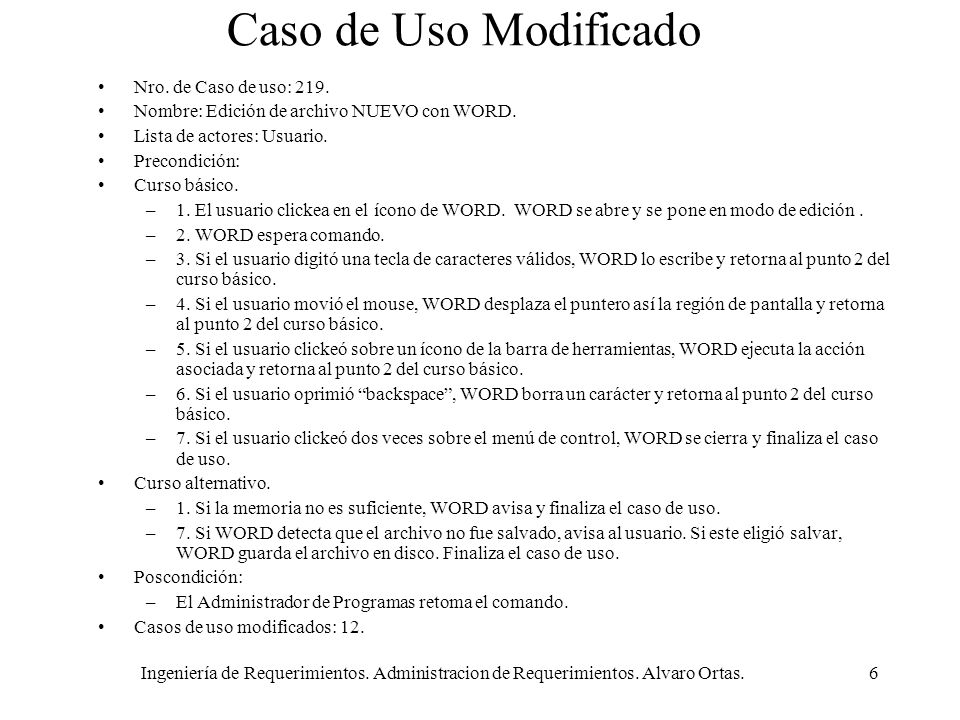 Ingeniería de Requerimientos. Administracion de Requerimientos. Alvaro Ortas.6 Caso de Uso Modificado Nro. de Caso de uso: 219. Nombre: Edición de arc