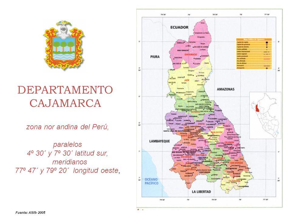 DEPARTAMENTO CAJAMARCA zona nor andina del Perú, paralelos 4º 30´ y 7º 30´ latitud sur, meridianos 77º 47´ y 79º 20´ longitud oeste, Fuente: ASIS- 200