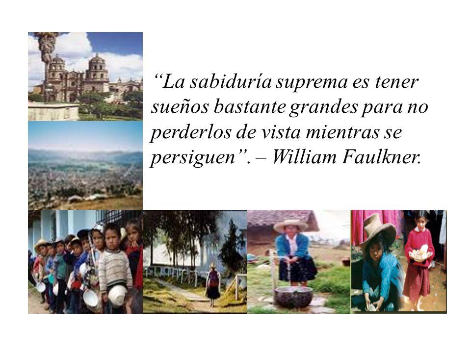 La sabiduría suprema es tener sueños bastante grandes para no perderlos de vista mientras se persiguen. – William Faulkner.