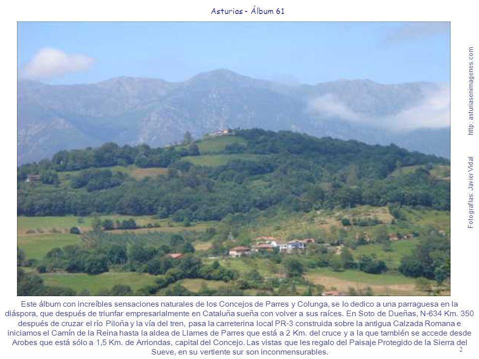 2 Asturias - Álbum 61 Fotografías: Javier Vidal http: asturiasenimagenes.com Este álbum con increíbles sensaciones naturales de los Concejos de Parres