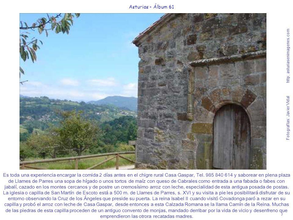 3 Asturias - Álbum 61 Fotografías: Javier Vidal http: asturiasenimagenes.com Es toda una experiencia encargar la comida 2 días antes en el chigre rura