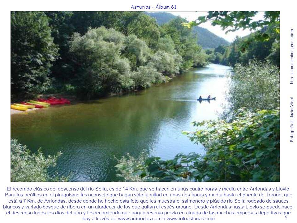 6 Asturias - Álbum 61 Fotografías: Javier Vidal http: asturiasenimagenes.com El recorrido clásico del descenso del río Sella, es de 14 Km. que se hace