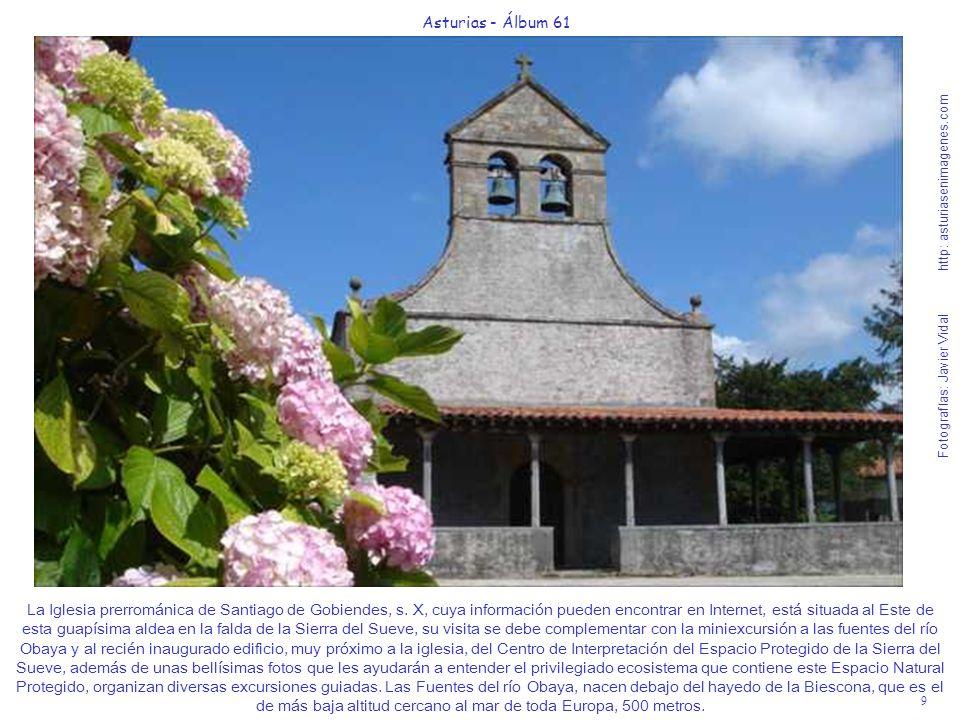 9 Asturias - Álbum 61 Fotografías: Javier Vidal http: asturiasenimagenes.com La Iglesia prerrománica de Santiago de Gobiendes, s. X, cuya información