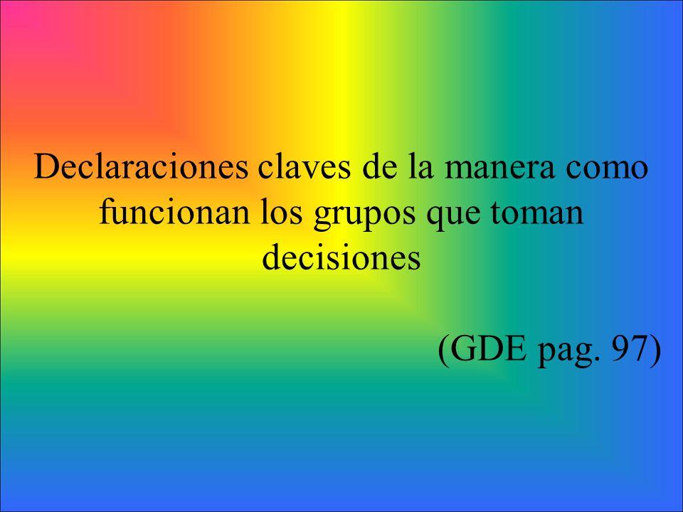 Declaraciones claves de la manera como funcionan los grupos que toman decisiones (GDE pag. 97)