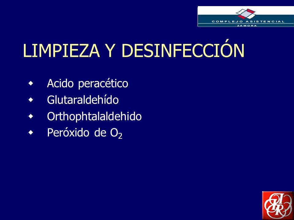 Inserte aquí el logo de su Empresa LIMPIEZA Y DESINFECCIÓN Acido peracético Glutaraldehído Orthophtalaldehido Peróxido de O 2