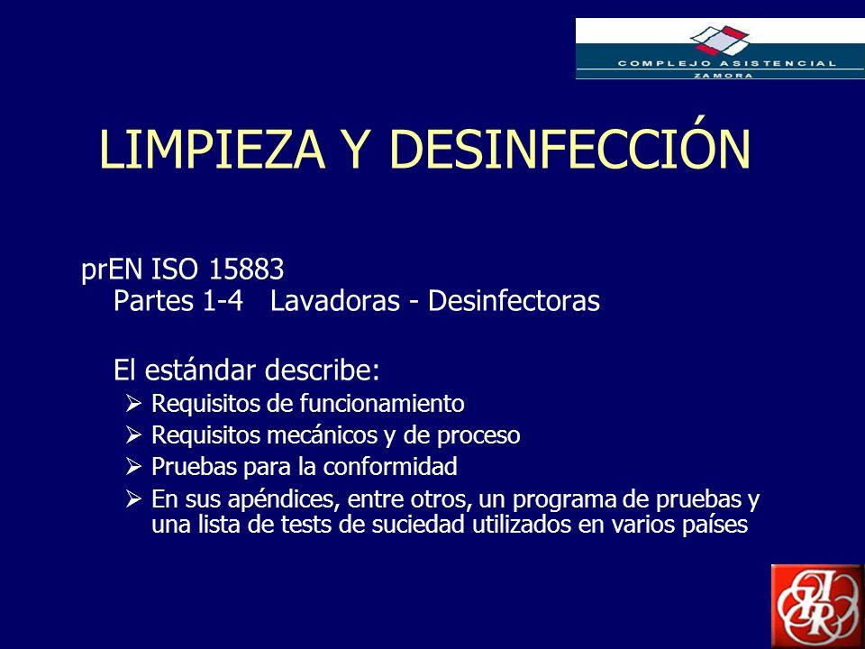 Inserte aquí el logo de su Empresa LIMPIEZA Y DESINFECCIÓN prEN ISO 15883 Partes 1-4 Lavadoras - Desinfectoras El estándar describe: Requisitos de fun