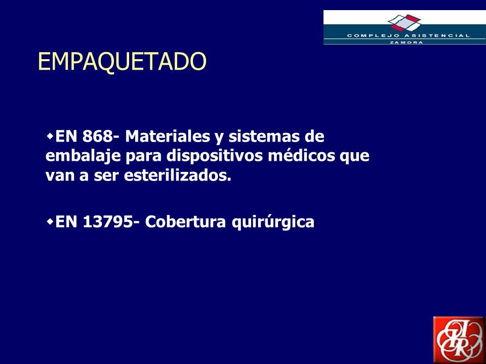 Inserte aquí el logo de su Empresa EMPAQUETADO EN 868- Materiales y sistemas de embalaje para dispositivos médicos que van a ser esterilizados. EN 137