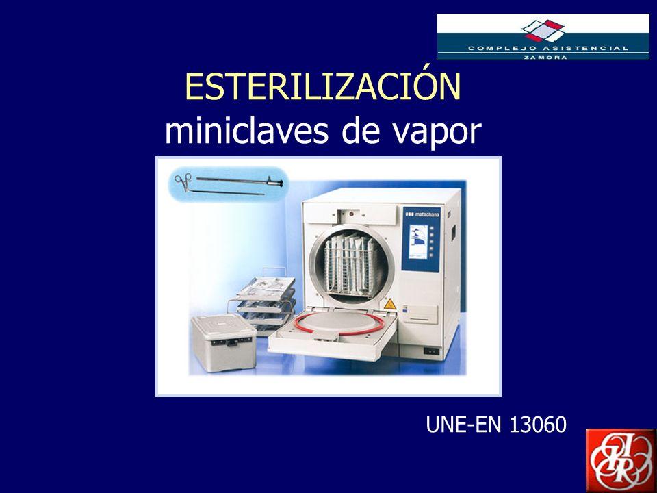 Inserte aquí el logo de su Empresa ESTERILIZACIÓN miniclaves de vapor UNE-EN 13060