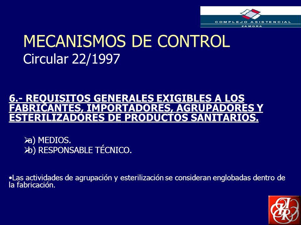 Inserte aquí el logo de su Empresa MECANISMOS DE CONTROL Circular 22/1997 6.- REQUISITOS GENERALES EXIGIBLES A LOS FABRICANTES, IMPORTADORES, AGRUPADO
