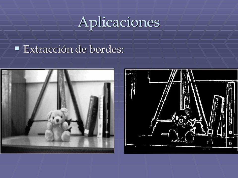 Aplicaciones Extracción de bordes: Extracción de bordes: