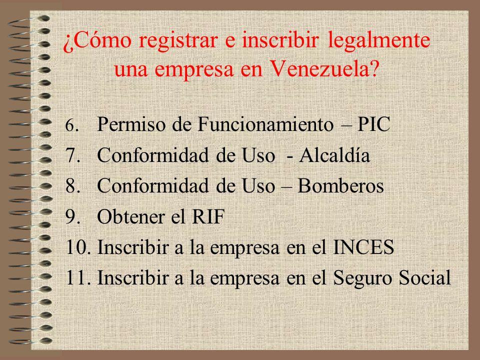 ¿ Cómo registrar e inscribir legalmente una empresa en Venezuela? 6.Permiso de Funcionamiento – PIC 7.Conformidad de Uso - Alcaldía 8.Conformidad de U