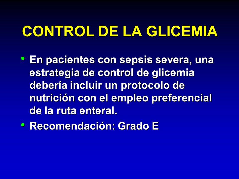 CONTROL DE LA GLICEMIA En pacientes con sepsis severa, una estrategia de control de glicemia debería incluir un protocolo de nutrición con el empleo p