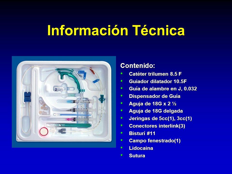 Información Técnica Contenido: Catéter trilumen 8.5 F Catéter trilumen 8.5 F Guiador dilatador 10.5F Guiador dilatador 10.5F Guía de alambre en J, 0.0