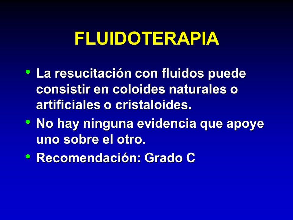 FLUIDOTERAPIA La resucitación con fluidos puede consistir en coloides naturales o artificiales o cristaloides. La resucitación con fluidos puede consi