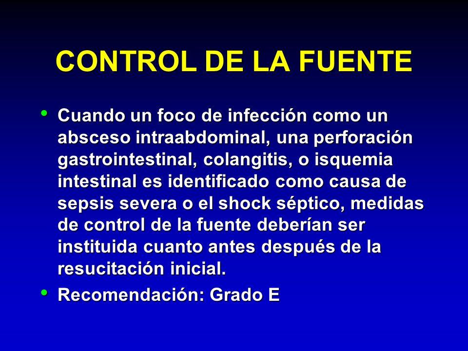 CONTROL DE LA FUENTE Cuando un foco de infección como un absceso intraabdominal, una perforación gastrointestinal, colangitis, o isquemia intestinal e