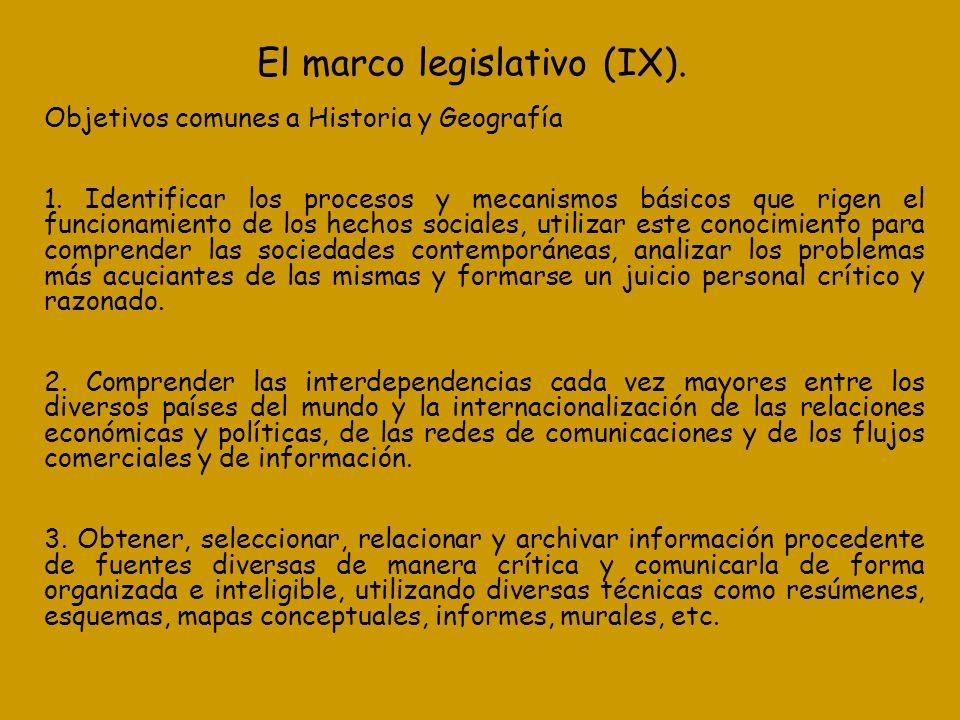 El marco legislativo (IX). Objetivos comunes a Historia y Geografía 1. Identificar los procesos y mecanismos básicos que rigen el funcionamiento de lo