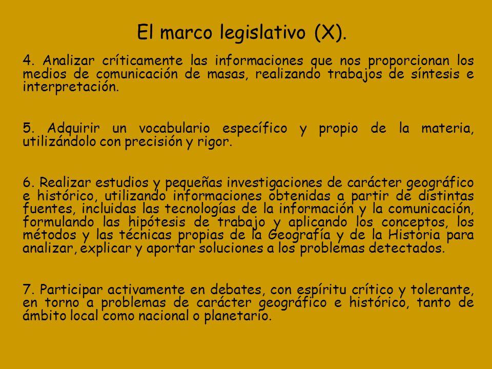 El marco legislativo (X). 4. Analizar críticamente las informaciones que nos proporcionan los medios de comunicación de masas, realizando trabajos de