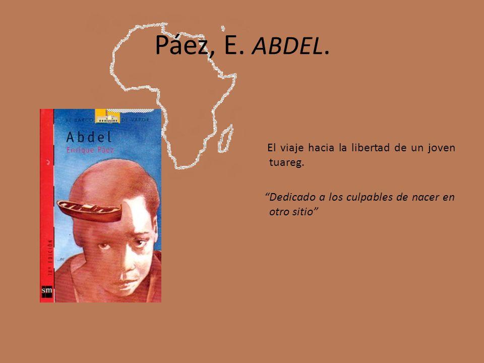 Páez, E. ABDEL. El viaje hacia la libertad de un joven tuareg. Dedicado a los culpables de nacer en otro sitio