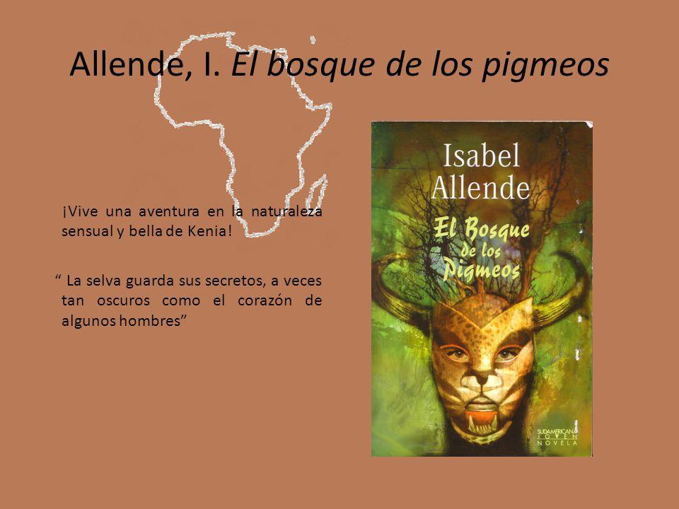 Allende, I. El bosque de los pigmeos ¡Vive una aventura en la naturaleza sensual y bella de Kenia! La selva guarda sus secretos, a veces tan oscuros c