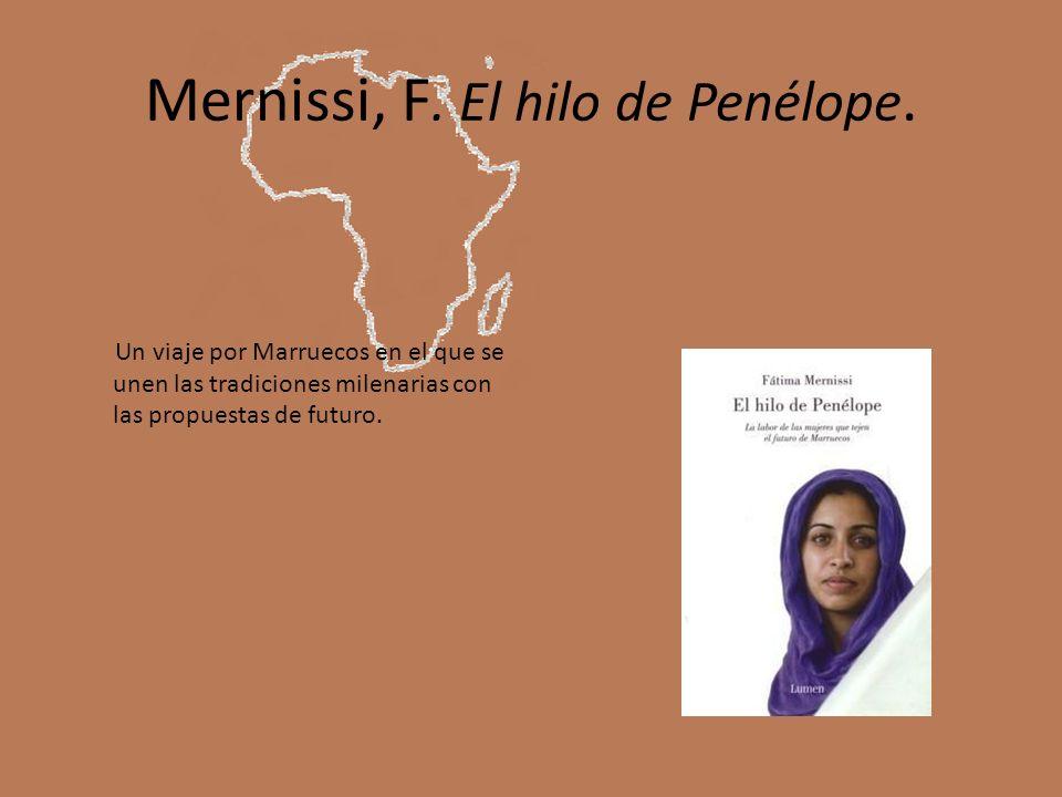 Mernissi, F. El hilo de Penélope. Un viaje por Marruecos en el que se unen las tradiciones milenarias con las propuestas de futuro.