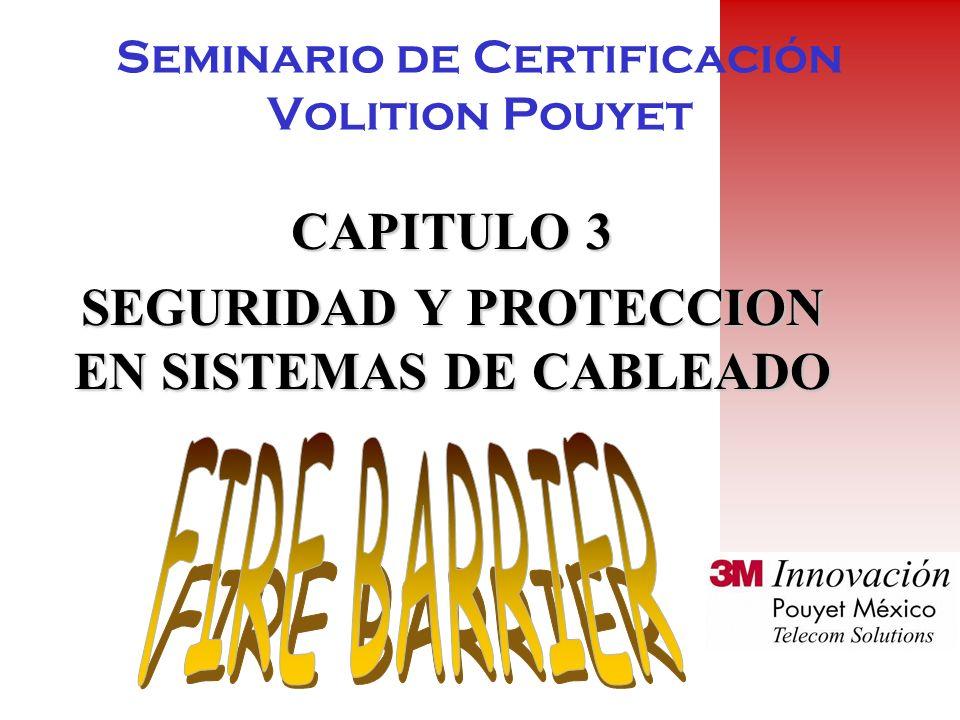 Seminario de Certificación Volition Pouyet CAPITULO 3 SEGURIDAD Y PROTECCION EN SISTEMAS DE CABLEADO
