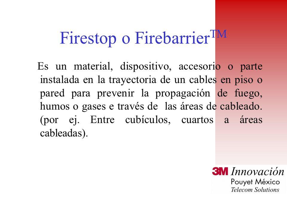 Firestop o Firebarrier TM Es un material, dispositivo, accesorio o parte instalada en la trayectoria de un cables en piso o pared para prevenir la propagación de fuego, humos o gases e través de las áreas de cableado.