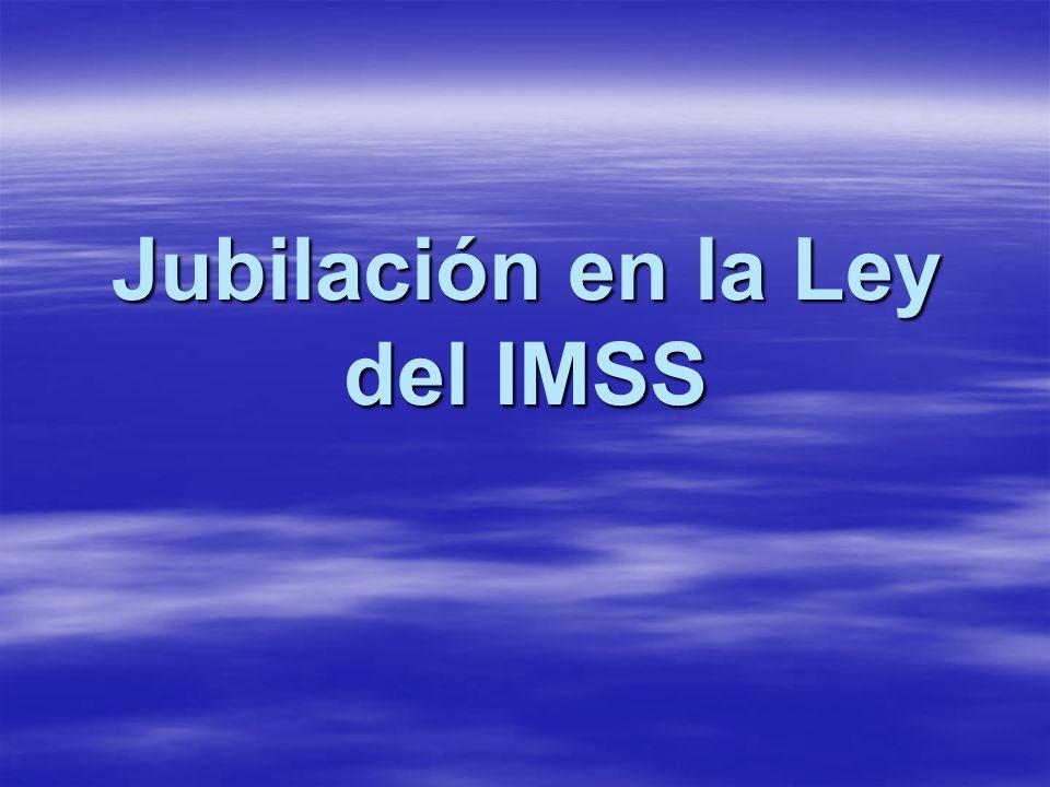 Jubilación en la Ley del IMSS