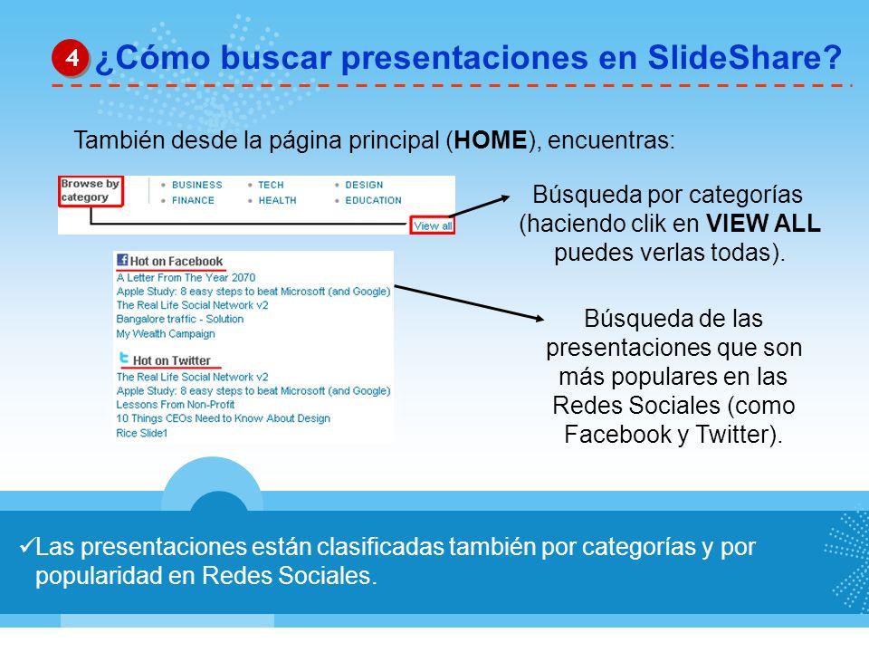 Las presentaciones están clasificadas también por categorías y por popularidad en Redes Sociales. ¿Cómo buscar presentaciones en SlideShare? 4 4 Tambi